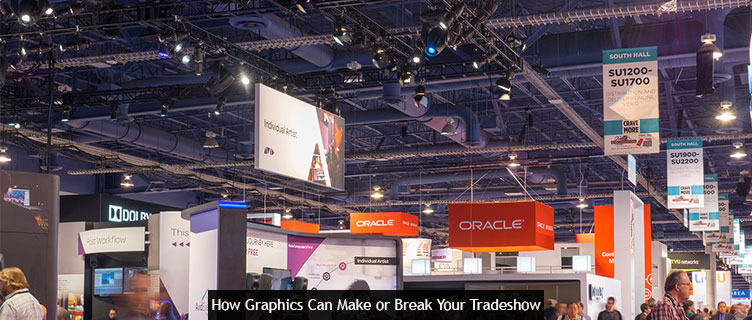 How Graphics Can Make or Break Your Tradeshow
