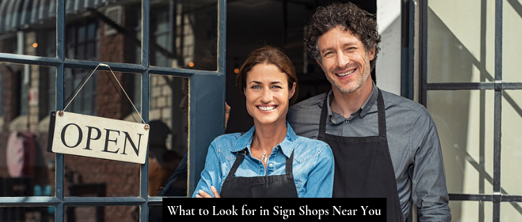 What to Look for in Sign Shops Near You